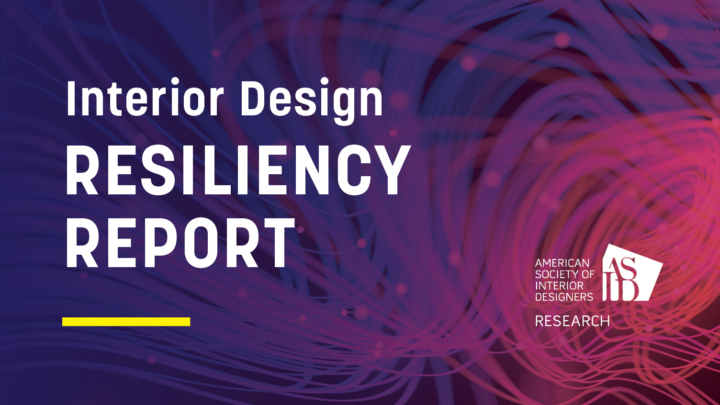 AMERICAN SOCIETY OF INTERIOR DESIGNERS LOOKS TO THE  FUTURE OF DESIGN, INDUSTRY AND PROFESSION IN NEW RESILIENCY REPORT