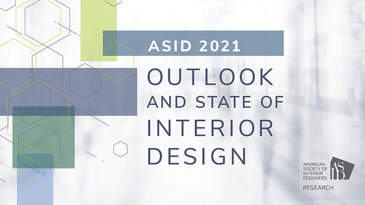 ASID Tackles Changing Industry Landscape with 2021 Outlook and State of Interior Design Report