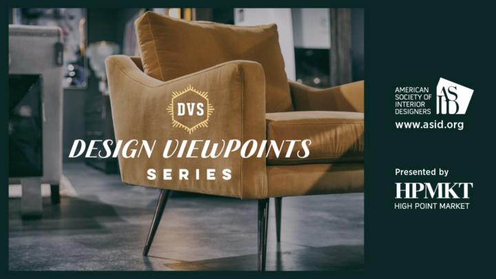 High Point Market and ASID Announce Design Viewpoints Series Sessions for Spring Market 2018