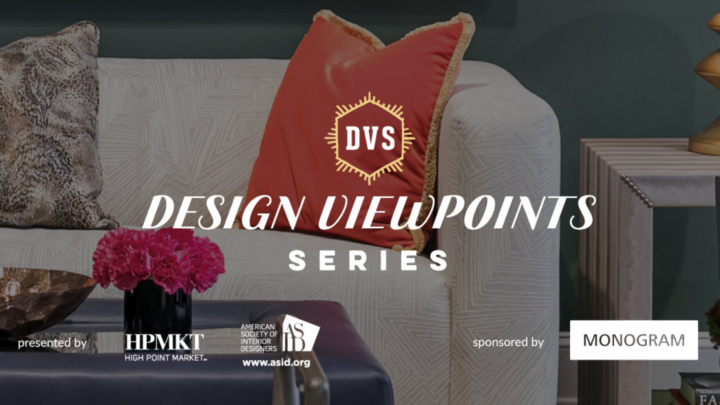 High Point Market and ASID Announce Design  Viewpoints Series Sessions for Spring Market 2019