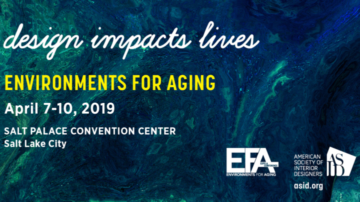 "American Society Of Interior Designers Brings ""Design Impacts Lives"" Mission To 2019 Edition Of Environments For Aging"